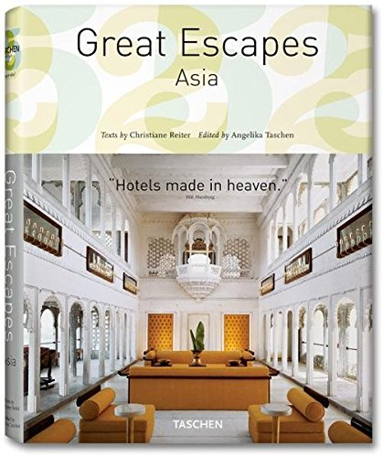 Great Escapes Asia (Tachen 25th Anniversary)