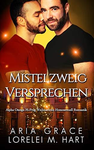 Mistelzweig Versprechen: Alpha Omega M-Preg Weihnachten Homosexuell Romantik