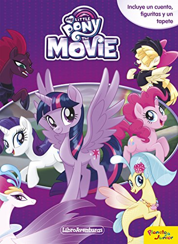 My Little Pony. The Movie. Libroaventuras: Incluye un cuento, figuritas y un tapete
