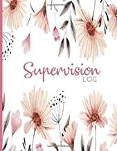 Supervision Log: Perfect Planner For Therapists, Counsellors, Managers, Supervisor Notetaking Planner; Record Sessions, Notes, Training Development, Action Plans; Best Gift For Coach, Social Workers