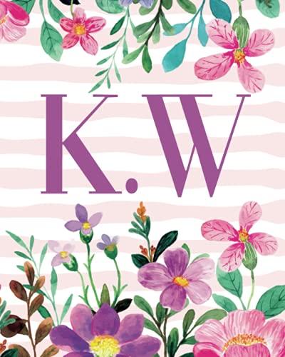 K.W: Monogram Initials K W Notebook For Women & Girls, Floral Monogram 8 x 10', Monogrammed Journal Gift