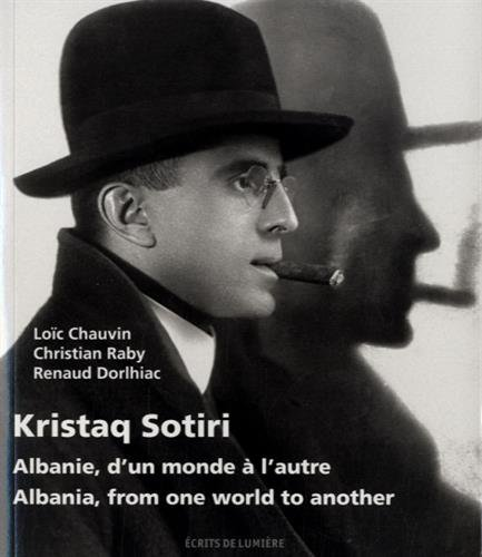 Kristaq Sotiri - Albanie, d'un monde à l'autre / Albania, from one world to another