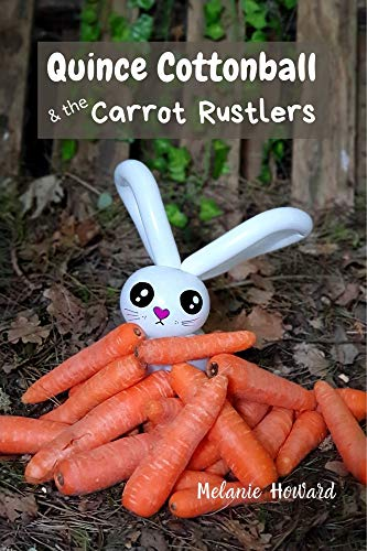 Quince Cottonball and the Carrot Rustlers: Quince Cottonball Book 3, animal adventure books, animal picture story books (English Edition)