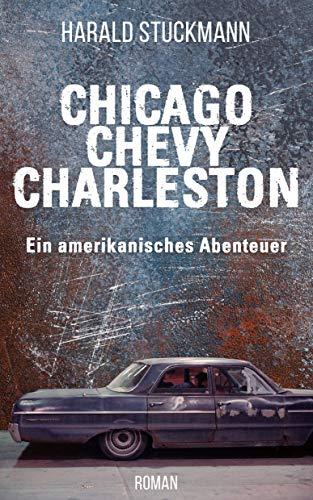 Chicago - Chevy - Charleston: Ein amerikanisches Abenteuer