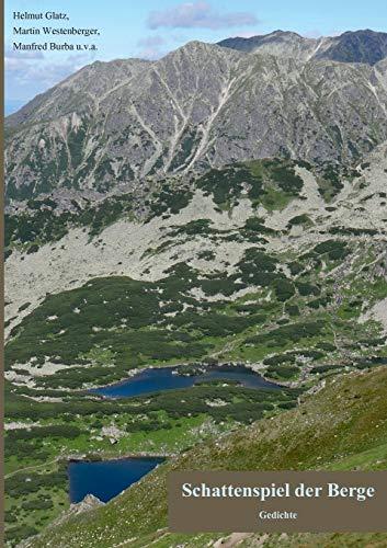 Schattenspiel der Berge: Gedichte