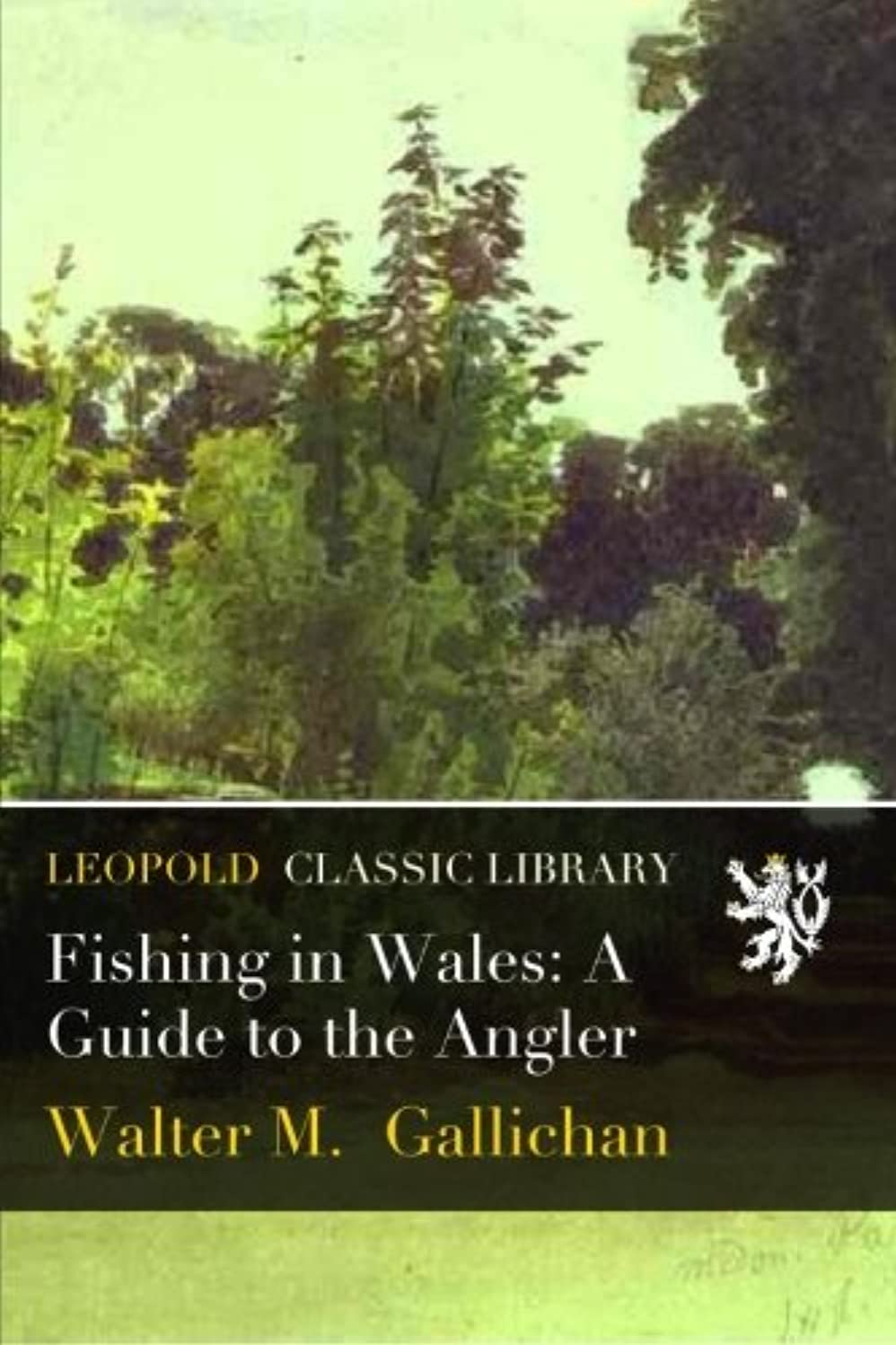 ギャザーモス疫病Fishing in Wales: A Guide to the Angler