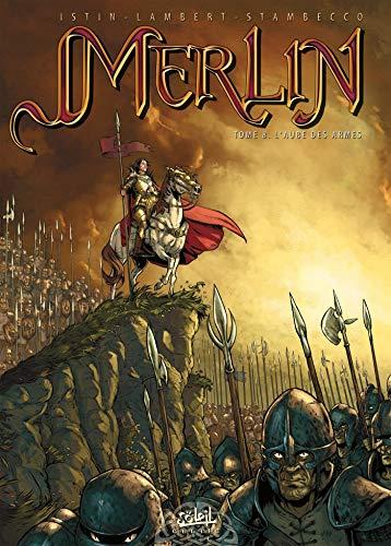 Merlin *Tome 08 - l'Aube des Armes: Tome 08 - l'Aube des Armes