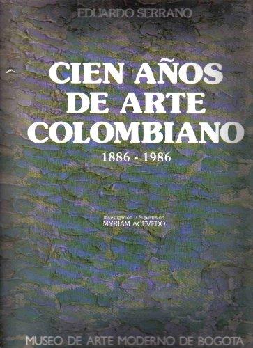 Cien anos de arte colombiano, 1886-1986 (Spanish Edition)
