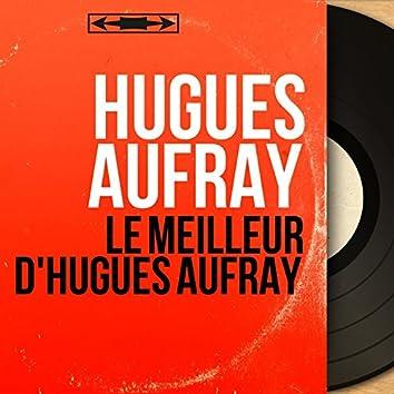 Le meilleur d'Hugues Aufray (Mono Version)