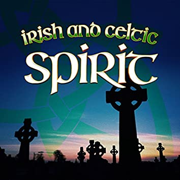 Irish and Celtic Spirit