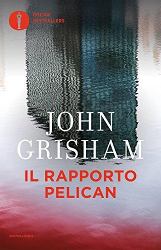 Il rapporto Pelican (Oscar bestsellers Vol. 333)