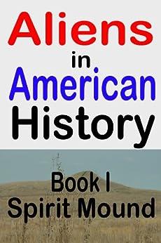 Spirit Mound (Aliens in American History Book 1) by [John Clark Craig, EJ Thornton]