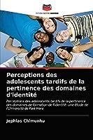 Perceptions des adolescents tardifs de la pertinence des domaines d'identité