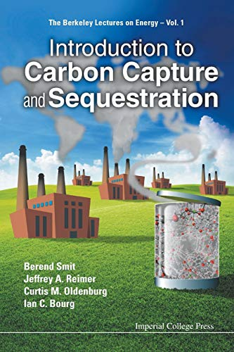 INTRODUCTION TO CARBON CAPTURE AND SEQUESTRATION (Berkeley Lectures on Energy)