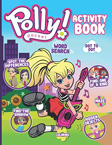 Polly Pocket Activity Book: Color Wonder Adult, Kid Word Search, Coloring, Dot To Dot, Maze, Spot Differences, Find Shadow, One Of A Kind, Hidden Objects Activities Books