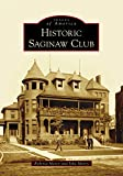 Historic Saginaw Club (Images of America)
