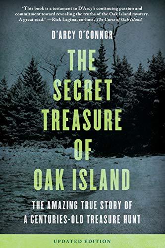 Secret Treasure of Oak Island: The Amazing True Story of a Centuries-Old Treasure Hunt, Updated Edition