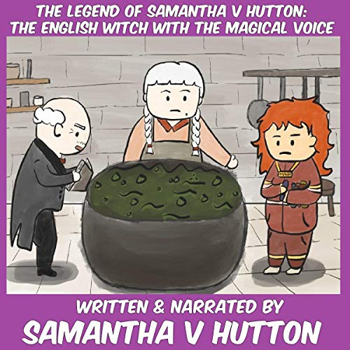 The Legend of Samantha V Hutton: The English Witch with the Magical Voice audiobook cover art