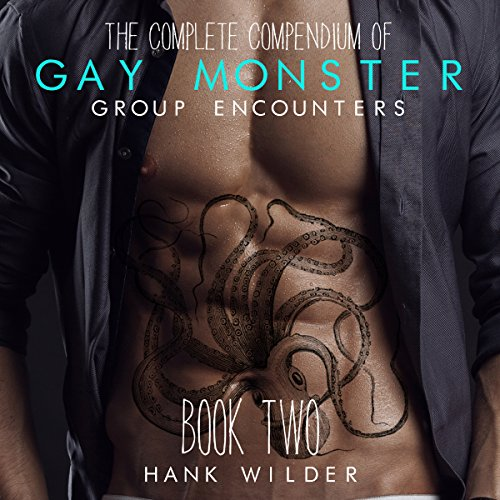 The Complete Compendium of Gay Monster Group Encounters, Book Two cover art
