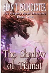 The Shadow of Tiamat (The Dragon's Blood Chronicles) Paperback