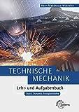 Technische Mechanik Lehr- und Aufgabenbuch: Statik, Dynamik, Festigkeitslehre - Horst Herr