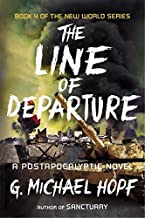 The Line of Departure: A Postapocalyptic Novel (The New World Series) by Hopf G. Michael (2015-06-02) Paperback