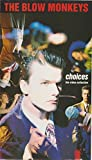 Blow Monkeys-Choices [VHS]