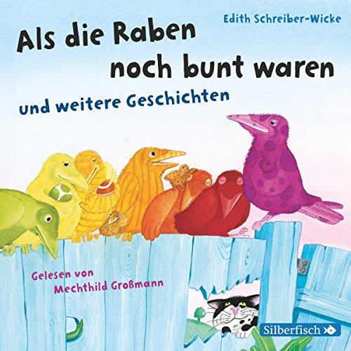 Als die Raben noch bunt waren und weitere Geschichten                   By:                                                                                                                                 Edith Schreiber-Wicke                               Narrated by:                                                                                                                                 Mechthild Großmann                      Length: 28 mins     Not rated yet     Overall 0.0