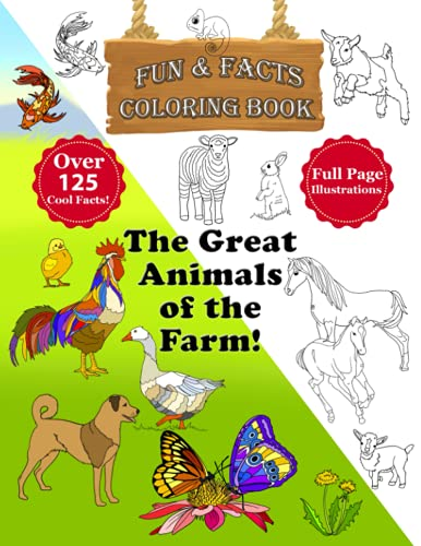 The Great Animals of the Farm! – Fun & Facts Coloring Book: 30 original illustrations and over 125 cool facts! (We Can Color! – Fun & Facts Coloring Books)