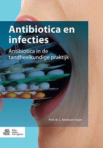 Antibiotica en infecties: Antibiotica in de tandheelkundige praktijk