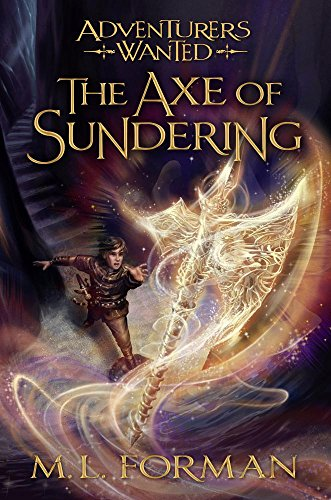 Compare Textbook Prices for The Axe of Sundering Adventurers Wanted Reprint Edition ISBN 9781629724591 by M. L. Forman
