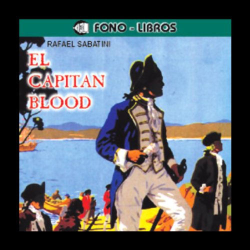 El Capitan Blood [Captain Blood] audiobook cover art
