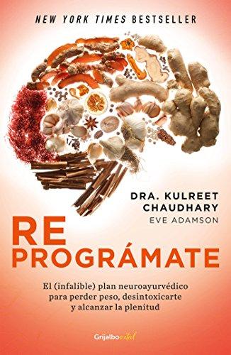 Reprográmate (Colección Vital): El (infalible) plan neuroayurvédico para perder peso y desintoxic