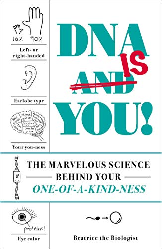 DNA Is You!: The Marvelous Science Behind Your One-of-a-Kind-ness