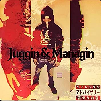 Juggin' & Managin'