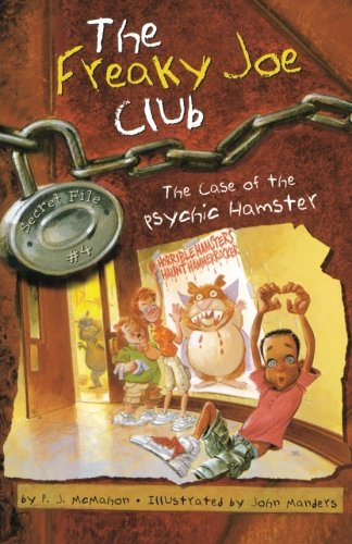 The Case of the Psychic Hamster: Secret File #4 (The Freaky Joe...