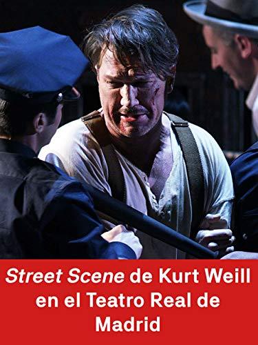 Street Scene de Kurt Weill en el Teatro Real de Madrid