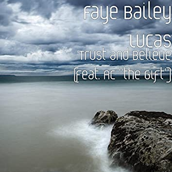 """Trust and Believe (feat. Ac """"the Gift"""")"""