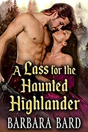 A Lass for the Haunted Highlander: A Scottish Highlander Historical Romance Novel