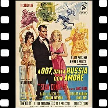 A 007 Dalla Russia Con Amore (Sean Connery James Bond 007 e Daniela Bianchi Original Soundtrack)