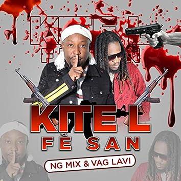 Kitel Fè San (feat. Vag Lavi)