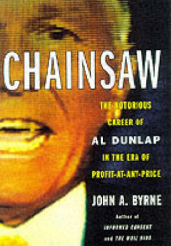 Chainsaw: The Notorious Career of Al Dunlap...