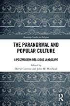 The Paranormal and Popular Culture: A Postmodern Religious Landscape (Routledge Studies in Religion)