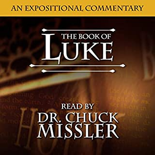The Book of Luke     A Commentary              By:                                                                                                                                 Chuck Missler                               Narrated by:                                                                                                                                 Chuck Missler                      Length: 25 hrs and 48 mins     Not rated yet     Overall 0.0