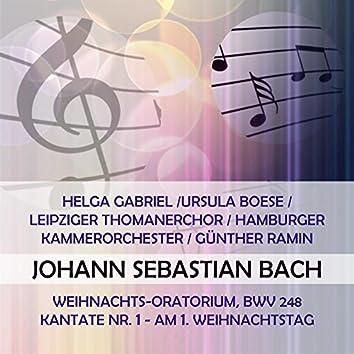 Helga Gabriel /Ursula Boese / Leipziger Thomanerchor / Hamburger Kammerorchester / Günther Ramin Play: Johann Sebastian Bach: Weihnachts-Oratorium, Bwv 248, Kantate Nr.1, Am 1. Weihnachtstag (Live)