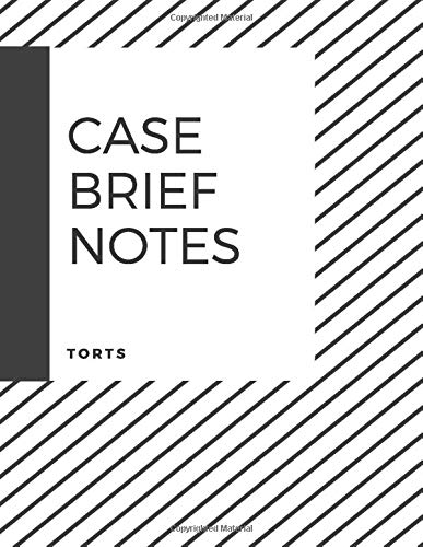 Case Brief Notes: Torts: A notebook for law students