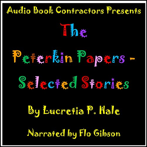 The Peterkin Papers - Selected Stories audiobook cover art