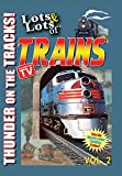 Lots & Lots of Trains Volume 2 - Thunder on the Tracks!
