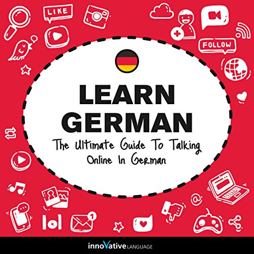 Learn German: The Ultimate Guide to Talking Online in German cover art