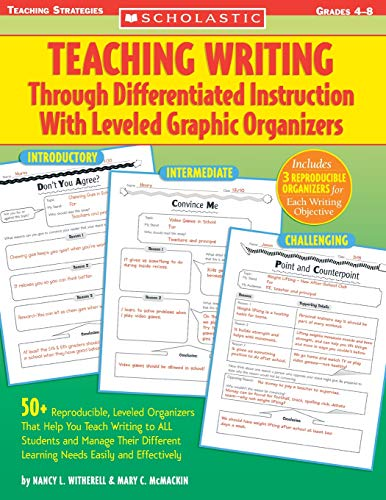 Teaching Writing Through Differentiated Instruction With Leveled Graphic Organizers: 50+ Reproducible, Leveled Organizer